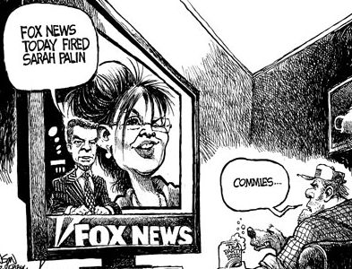 Fox News Fires Sarah Palin - They must be commies according to the Tea Party guns